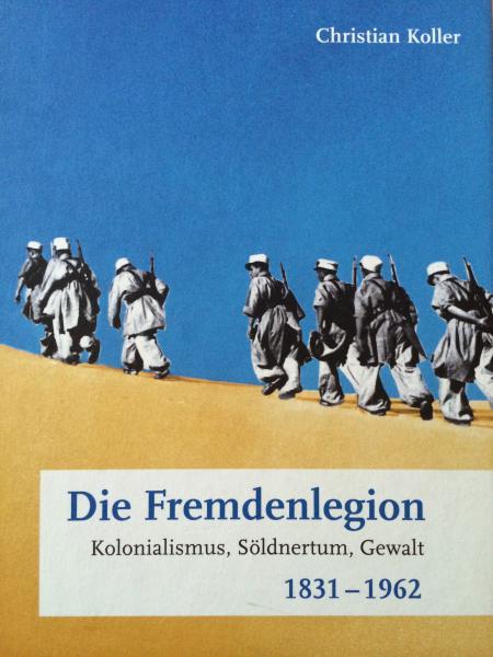 Christian Koller. Die Fremdenlegion
