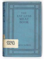 Abb. 2: Kriegskochbuch von 1917: Dorothy Constance Peel, The eat-less-meat book. War ration housekeeping, London 1917.